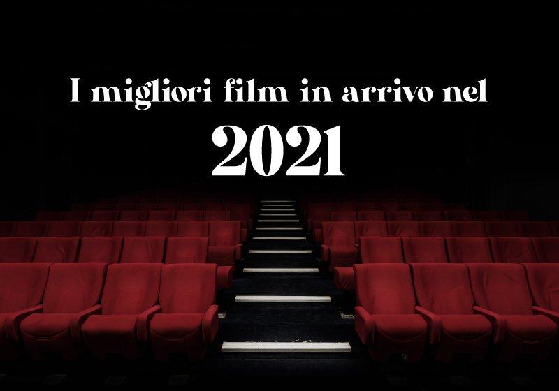migliori-film-in-arrivo-nel-2021