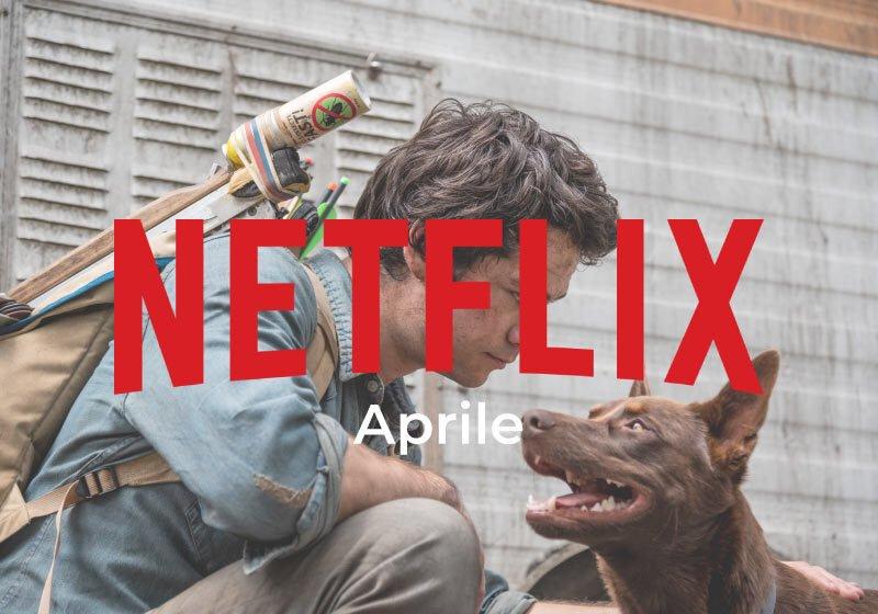 Novità Netflix: uscite di aprile 2021