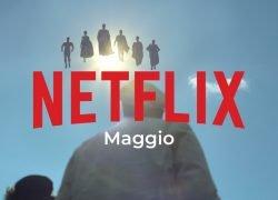 Novità Netflix: uscite di maggio 2021