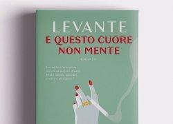 """""""E questo cuore non mente"""" il nuovo libro di Levante"""
